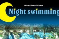 NEW!!! NIGHT SWIMMING IN THE THERMAL RIVIERA